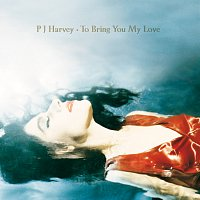PJ Harvey – To Bring You My Love