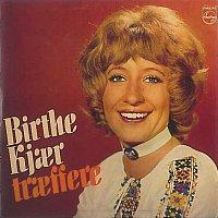 Birthe Kjaer – Traeffere