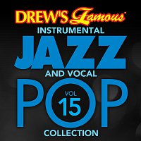 The Hit Crew – Drew's Famous Instrumental Jazz And Vocal Pop Collection [Vol. 15]