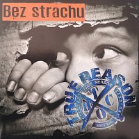 True Reason – Bez strachu