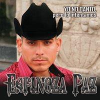 Espinoza Paz – Yo No Canto, Pero Lo Intentamos