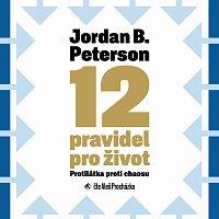 Aleš Procházka – Peterson: 12 pravidel pro život. Protilátka proti chaosu