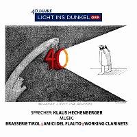 Brasserie Tirol, Klaus Hechenberger, Amici del Flauto, Working clarinets – 40 Jahre Licht ins Dunkel