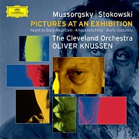 The Cleveland Orchestra, Oliver Knussen – Mussorgsky (transc.: Stokowski): Pictures at an Exhibition/Boris Godounov Synthesis etc