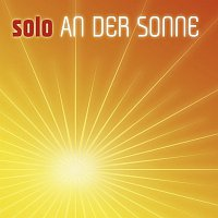 Solo – An Der Sonne