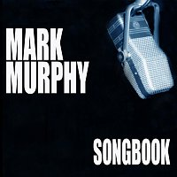 Mark Murphy – Songbook