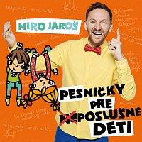 Miro Jaroš – Pesničky pre (ne)poslušné deti CD