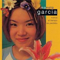 Manolo García – Nunca El Tiempo Es Perdido