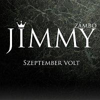 Zámbó Jimmy – Szeptember volt