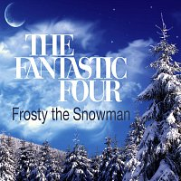 The Fantastic Four – Frosty The Snowman