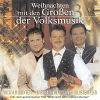 Nockalm Quintett, Kastelruther Spatzen, Klostertaler – Weihnachten mit den Groszen 3 der Volksmusik