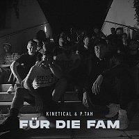 Kinetical, P.tah – Für die Fam