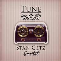 Stan Getz Quartet – Tune in to