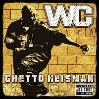 WC – Ghetto Heisman