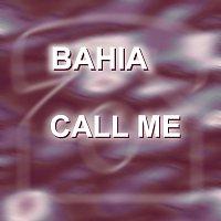 Bahia – Call me