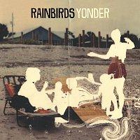 Rainbirds – Yonder