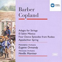 Eugene Ormandy, Philadelphia Orchestra, Sir Neville Marriner, Minnesota Orchestra – Barber:Adagio /Copland: El Salon Mexico, Four Episodes from Rodeo & Appalachian Spring.