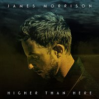 James Morrison – Higher Than Here [Deluxe]