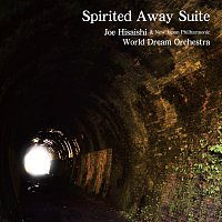 Joe Hisaishi, New Japan Philharmonic World Dream Orchestra – Spirited Away Suite