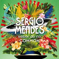 Sérgio Mendes, Common – Sabor Do Rio