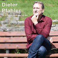 Dieter Pfahler – Du nimmst mich wie ich bin