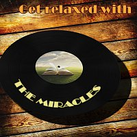 The Miracles – Get Relaxed With