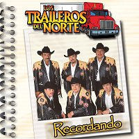 Los Traileros Del Norte – Recordando