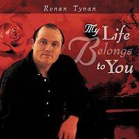 Ronan Tynan – My Life Belongs To You
