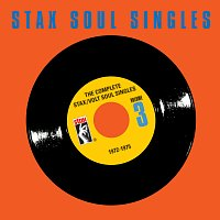 Různí interpreti – The Complete Stax / Volt Soul Singles, Vol. 3: 1972-1975