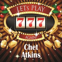 Chet Atkins – Lets play again