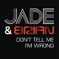 Jade, Brian – Don't Tell Me I'm Wrong