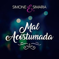 Simone & Simaria – Mal Acostumada