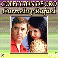 Carmela y Rafael – Colección De Oro, Vol. 3