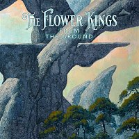 The Flower Kings – From the Ground