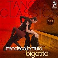Francisco Lomuto, Carlos Acuna, Fernando Diaz – Tango Classics 361: Bigotito (Historical Recordings)