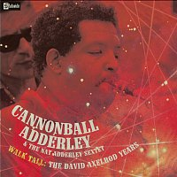 Cannonball Adderley, Nat Adderley – Walk Tall - The David Axelrod Years