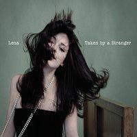 Lena – Taken By A Stranger