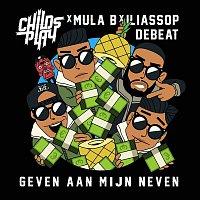 ChildsPlay, Mula B, IliassOpDeBeat – Geven Aan Mijn Neven (feat. Mula B)