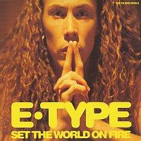 E-Type – Set The World On Fire