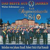 Walter Schwanzer & die k. u. k. Regimentskapelle Nr. 84 – Das Beste aus 5 Jahren