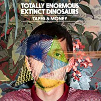 Totally Enormous Extinct Dinosaurs – Tapes & Money