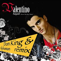 Valentino – Hayati [You're The One I Want] [feat Don King & Alphaman Remix]
