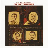 The Jazz Crusaders – Give Peace A Chance