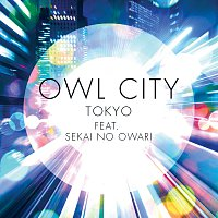 Owl City, SEKAI NO OWARI – Tokyo