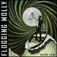Flogging Molly – Going Home
