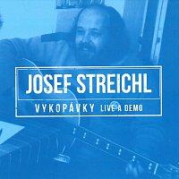 Josef Streichl – Vykopávky (Live a demo)