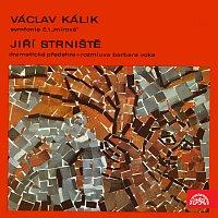 """Kálik: Symfonie č. 1 """"Mírová"""", Strniště: Dramatická předehra, Rozmluva Barbara Voka"""