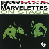 The Marvelettes – The Marvelettes Recorded Live On Stage