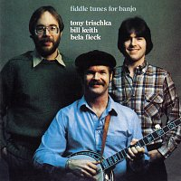 Bill Keith, Tony Trischka, Bela Fleck – Fiddle Tunes For Banjo