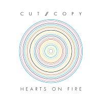 Cut Copy – Hearts On Fire